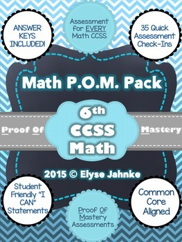 6th Grade MATH ASSESSMENT Common Core P.O.M. (Proof Of Mastery) Pack