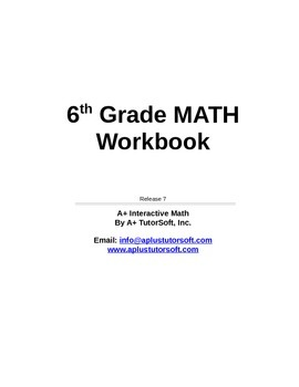 """A+ Math"" 6th Grade Math Workbook (Worksheets, Exams and Answer Keys)"