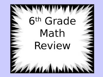 6th Grade Math 30 Slide Powerpoint Review