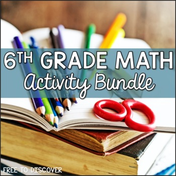 6th Grade Math Activities Growing Bundle
