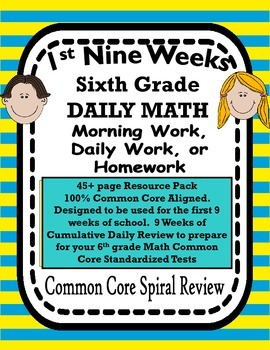 6th Grade Math Bell Ringer, Morning Work, Homework  COMMON CORE First 9 Weeks