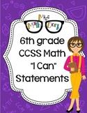 "6th Grade Math CCSS ""I Can"" Statements"