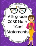 "6th Grade Math CCSS ""I Can"" Statements"