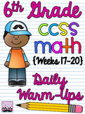 6th Grade Math Common Core Daily Warm Ups {Weeks 17-20}