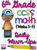 6th Grade Math Common Core Daily Warm Ups {Weeks 5-8}