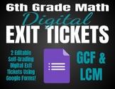6th Grade Math *Digital* Exit Tickets   GCF & LCM