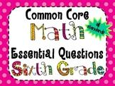 6th Grade Math Essential Questions *Common Core Aligned*
