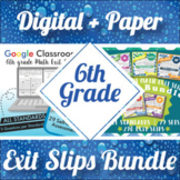 6th Grade Math Exit Slips Digital and Paper MEGA Bundle: Google and PDF Tickets