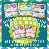 6th Grade Math Exit Slips MEGA Bundle