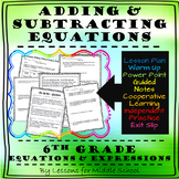 6th Grade Math – Expressions and Equations – Adding and Subtracting Equations