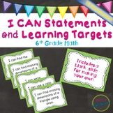 """6th Grade Math """"I Can..."""" Statements and Learning Targets"""