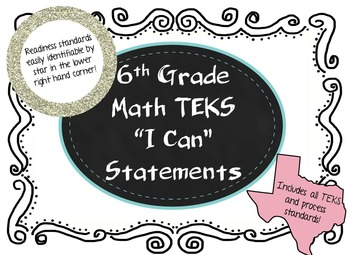 "Sixth Grade Math TEKS ""I Can"" statements, Legal and Letter Sized!"