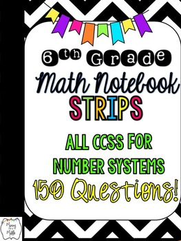 6th Grade Math Interactive Notebook Practice Strips-CCSS N