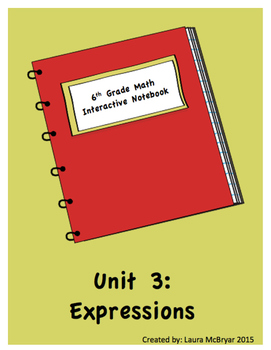 6th Grade Math Interactive Notebook: Unit 3 Expressions