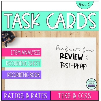6th Grade Math STAAR Task Cards {Ratios and Rates} TEKS 6.4ABCD