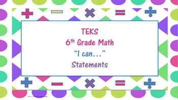 "6th Grade Math TEKS ""I can..."" Statements"