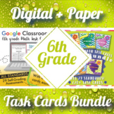 6th Grade Math Task Cards Digital and Paper MEGA Bundle: Google and PDF Formats