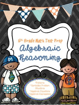 6th Grade Math Test Prep:  Algebraic Reasoning