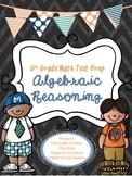 6th Grade Math Test Prep:  Algebraic Reasoning
