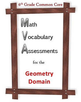 6th Grade Math:  Vocabulary Assessments for the Geometry Domain