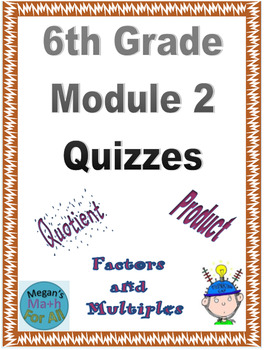 6th Grade Module 2 Quizzes for Topics A to D - Editable