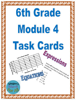6th Grade Module 4 Task Cards-Expressions and Equations-Editable