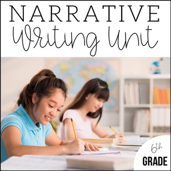 6th Grade Narrative Writing - Unit 2 {6 Weeks of CCSS Aligned Lesson Plans}
