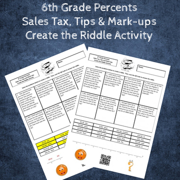 6th Grade Percents:  Sales Tax, Tips & Mark-Ups Create the Riddle Activity