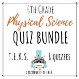 6th Grade Physical Science COMPLETE QUIZ BUNDLE {Texas TEKS}
