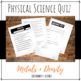 Physical Properties of Metals & Density Quiz: 6th Grade Physical Science