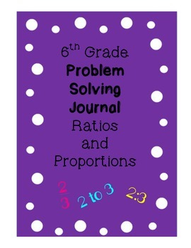 6th Grade Problem Solving Journal Ratios and Proportions