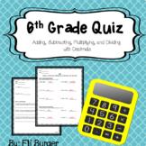 6th Grade Quiz - Adding, Subtracting, Multiplying and Dividing Decimals