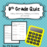6th Grade Quiz - Adding, Subtracting, Multiplying and Divi