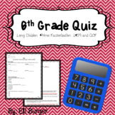6th Grade Quiz - Long Division, Prime Factorization, LCM  and GCF
