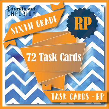 6th Grade RP Task Cards: Ratios & Proportional Relationships, 6th Grade Math