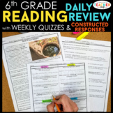 6th Grade Reading Comprehension Spiral Review, Quizzes & Constructed Responses