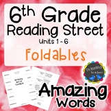 6th Grade Reading Street Amazing - Foldables UNITS 1-6