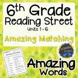 6th Grade Reading Street Amazing - Matching UNITS 1-6
