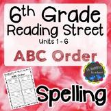 6th Grade Reading Street Spelling - ABC Order UNITS 1-6