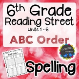 6th Grade Reading Street Spelling - ABC Order UNITS 1-6