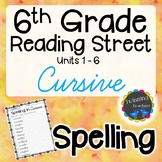 6th Grade Reading Street Spelling - Cursive UNITS 1-6