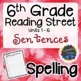6th Grade Reading Street Spelling - Sentences UNITS 1-6
