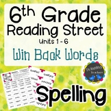 6th Grade Reading Street Spelling - Win Back Words UNITS 1-6