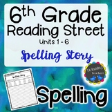6th Grade Reading Street Spelling - Writing Activity UNITS 1-6