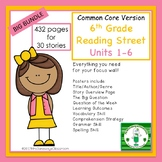 6th Grade Reading Street Units 1-6  Big Bundle (common core edition)