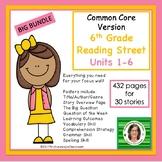 6th Grade Reading Street Units 1-6  Big Bundle (common cor