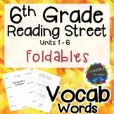 6th Grade Reading Street Vocabulary - Foldables UNITS 1-6