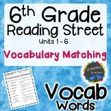 6th Grade Reading Street Vocabulary - Matching UNITS 1-6