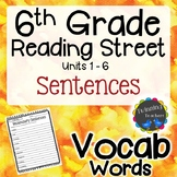 6th Grade Reading Street Vocabulary - Sentences UNITS 1-6