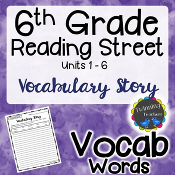 6th Grade Reading Street Vocabulary - Writing Activity UNITS 1-6